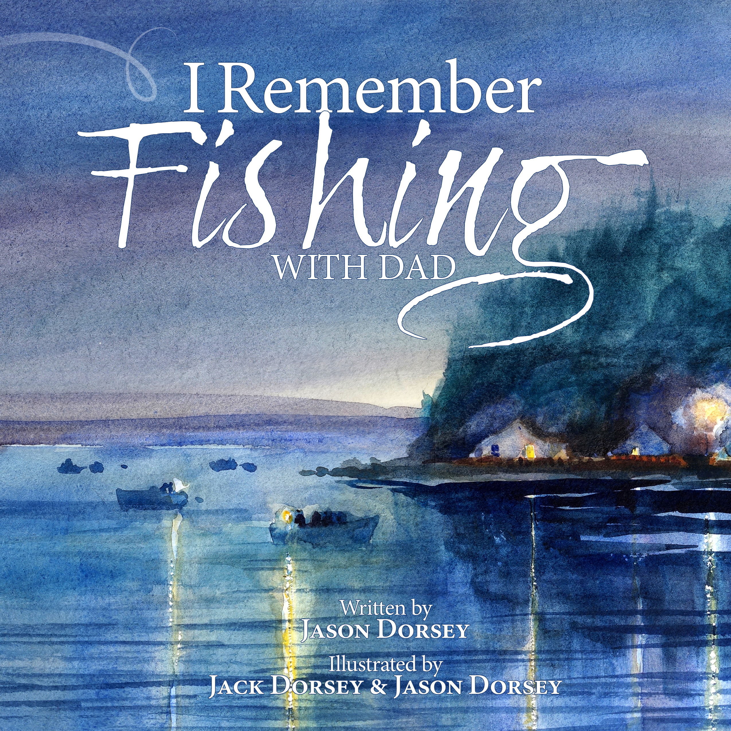 Book $19.95 – I Remember Fishing With Dad