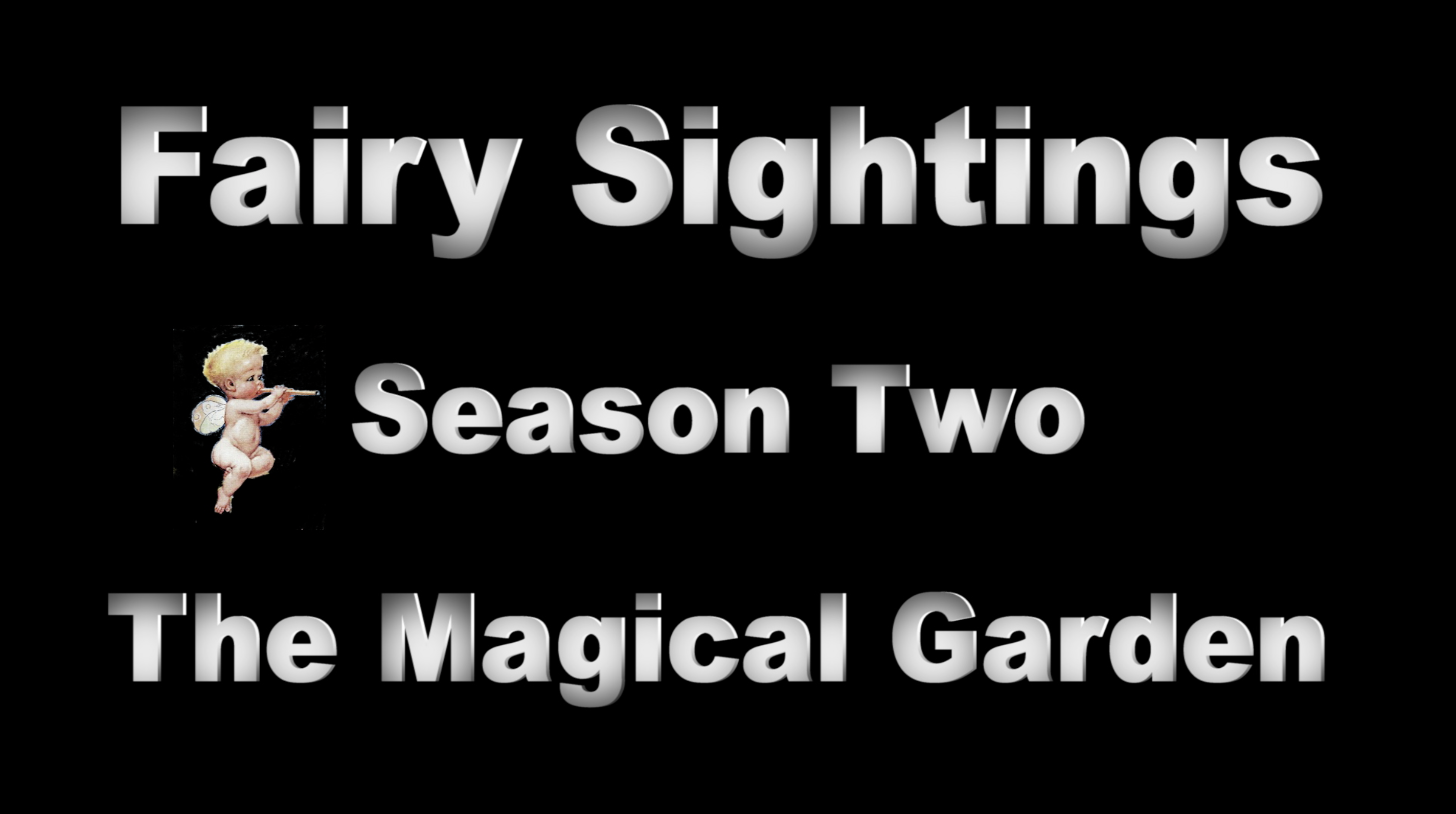 "Season Two of Fairy Sightings, ""The Magical Garden"" Premiers @ 5pm PST on YouTube"